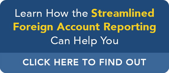 Learn How the Streamlined Foreign Account Reporting Can Help You