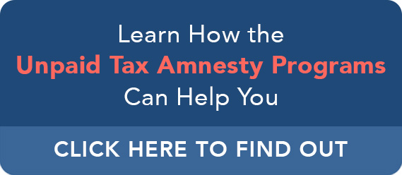 Learn How the Unpaid Tax Amnesty Programs Can Help You
